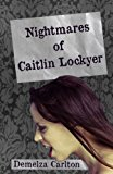 Nightmares of Caitlin Lockyer  N/A 9781483969589 Front Cover
