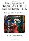 Legends of King Arthur and His Knights  N/A 9781494268589 Front Cover