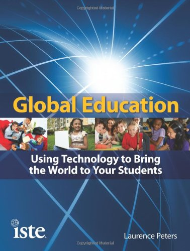 Global Education Using Technology to Bring the World to Your Students  2009 edition cover