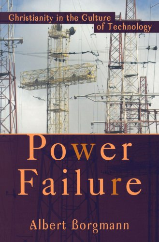 Power Failure Christianity in the Culture of Technology  2003 9781587430589 Front Cover
