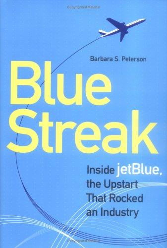 Blue Streak Inside Jetblue, the Upstart that Rocked an Industry  2004 edition cover