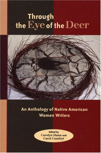 Through the Eye of the Deer An Anthology of Native American Women Writers  1999 edition cover