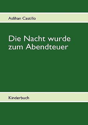 Die Nacht Wurde Zum Abendteuer  N/A 9783839199589 Front Cover