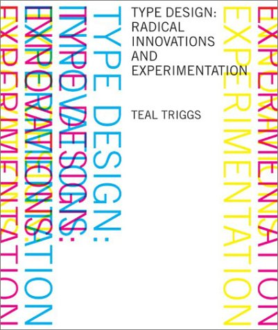 Type Design Radical Innovations and Experimentation  2003 9780060567590 Front Cover
