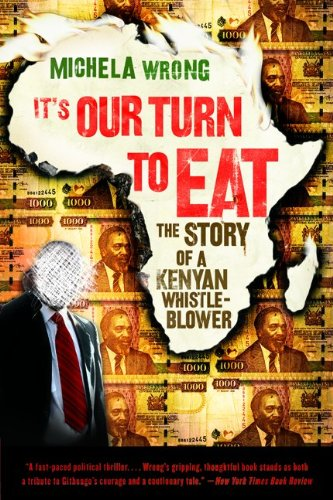 It's Our Turn to Eat The Story of a Kenyan Whistle-Blower N/A edition cover
