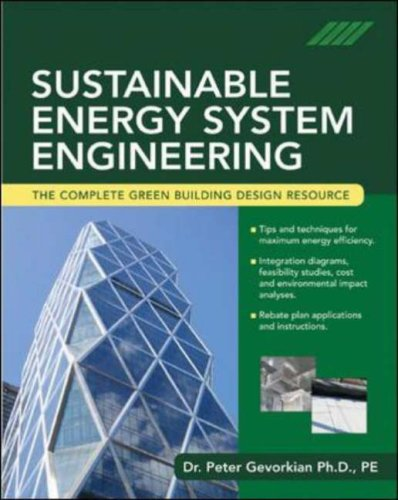 Sustainable Energy System Engineering The Complete Green Building Design Resource  2007 edition cover