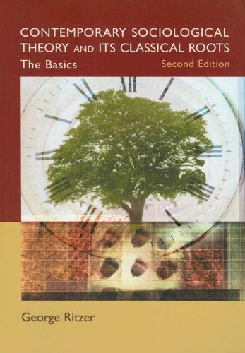Contemporary Sociological Theory and Its Classical Roots The Basics 2nd 2007 (Revised) edition cover