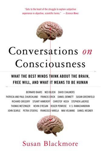 Conversations on Consciousness What the Best Minds Think about the Brain, Free Will, and What It Means to Be Human N/A edition cover