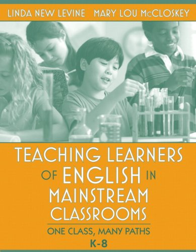 Teaching Learners of English in Mainstream Classrooms (K-8) One Class, Many Paths  2009 edition cover