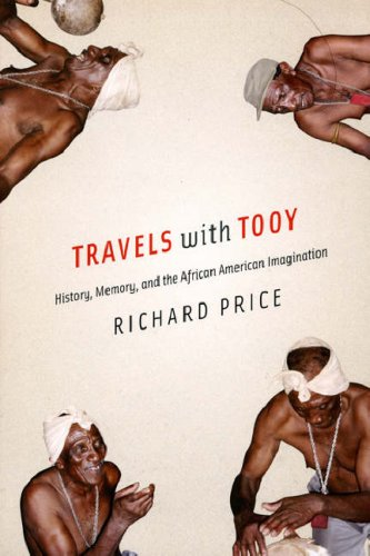 Travels with Tooy History, Memory, and the African American Imagination  2008 9780226680590 Front Cover