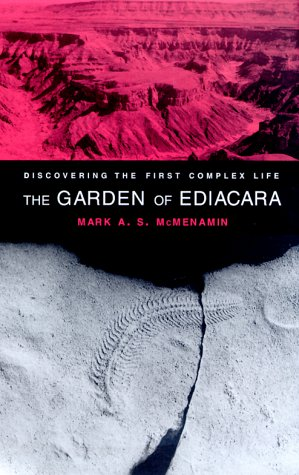 Garden of Ediacara Discovering the First Complex Life Reprint  9780231105590 Front Cover