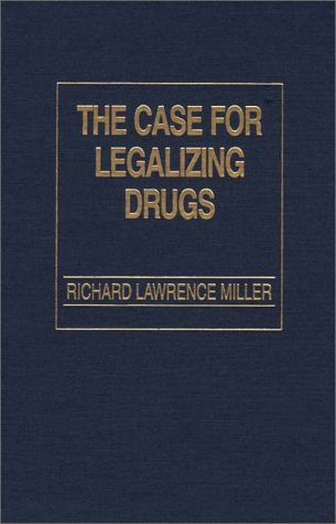 Case for Legalizing Drugs   1991 9780275934590 Front Cover