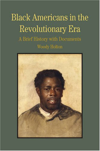 Black Americans in the Revolutionary Era A Brief History with Documents  2009 edition cover