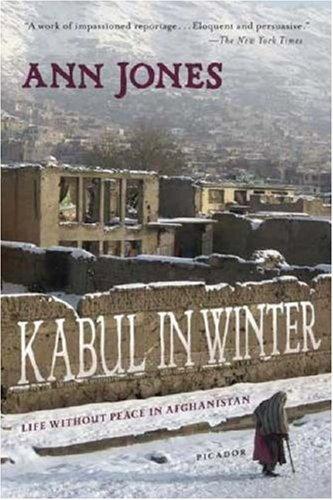 Kabul in Winter Life Without Peace in Afghanistan  2007 9780312426590 Front Cover
