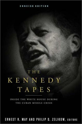 Kennedy Tapes Inside the White House During the Cuban Missile Crisis  2002 9780393322590 Front Cover