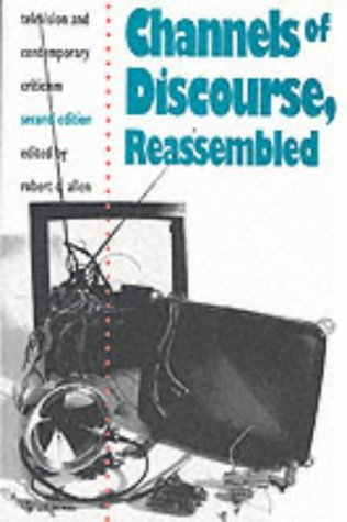 Channels of Discourse, Reassembled Television and Contemporary Criticism 2nd 1993 (Revised) edition cover