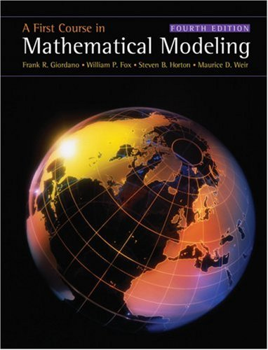 First Course in Mathematical Modeling  4th 2009 edition cover