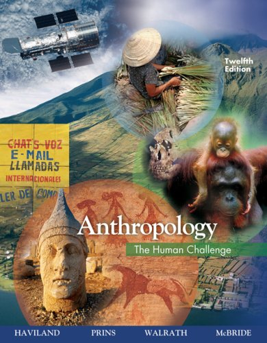 Anthropology The Human Challenge 12th 2008 (Revised) edition cover