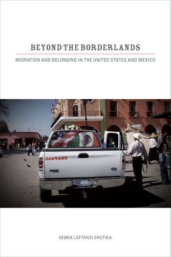 Beyond the Borderlands Migration and Belonging in the United States and Mexico  2011 edition cover