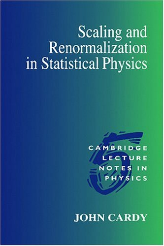 Scaling and Renormalization in Statistical Physics   1996 9780521499590 Front Cover