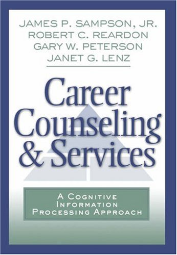 Career Counseling and Services A Cognitive Information Processing Approach  2004 9780534611590 Front Cover