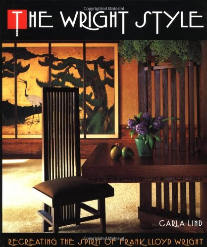 Wright Style Re-Creating the Spirit of Frank Lloyd Wright  1992 9780671749590 Front Cover