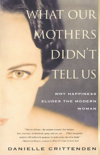 What Our Mothers Didn't Tell Us Why Happiness Eludes the Modern Woman  2000 edition cover