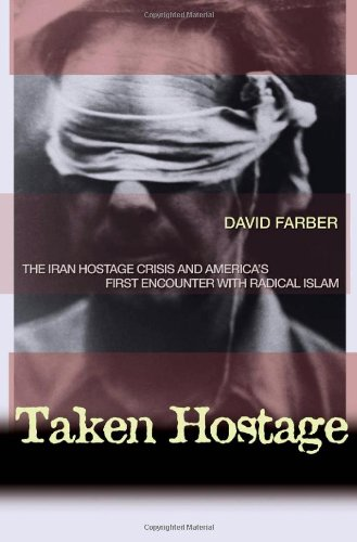 Taken Hostage The Iran Hostage Crisis and America's First Encounter with Radical Islam  2006 (Annotated) edition cover