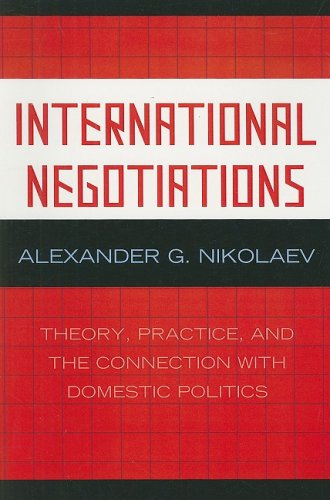International Negotiations Theory, Practice and the Connection with Domestic Politics  2008 edition cover