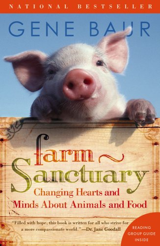 Farm Sanctuary Changing Hearts and Minds about Animals and Food N/A edition cover