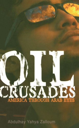 Oil Crusades America Through Arab Eyes  2007 9780745325590 Front Cover