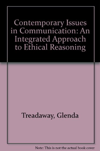 Contemporary Issues in Communication An Integrated Approach to Ethical Reasoning 2nd (Revised) 9780757528590 Front Cover