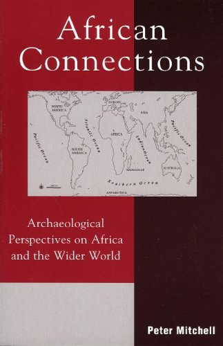 African Connections Archaeological Perspectives on Africa and the Wider World  2004 9780759102590 Front Cover