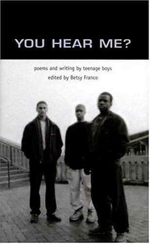 You Hear Me? Poems and Writing by Teenage Boys N/A edition cover