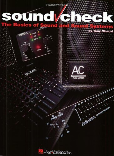Sound Check The Basics of Sound and Sound Systems N/A edition cover