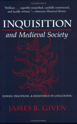 Inquisition and Medieval Society Power, Discipline, and Resistance in Languedoc  2001 edition cover