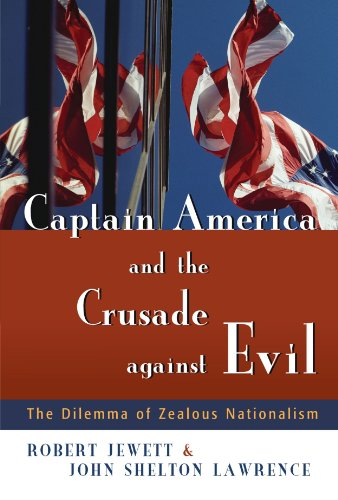 Captain America and the Crusade against Evil The Dilemma of Zealous Nationalism  2004 edition cover