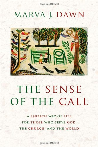 Sense of the Call A Sabbath Way of Life for Those Who Serve God, the Church, and the World  2006 edition cover