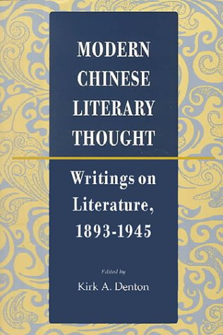 Modern Chinese Literary Thought Writings on Literature, 1893-1945  1996 edition cover
