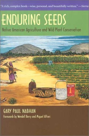 Enduring Seeds Native American Agriculture and Wild Plant Conservation  2002 (Reprint) edition cover