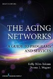 Aging Networks A Guide to Programs and Services  2015 edition cover