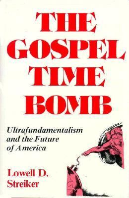 Gospel Time Bomb Ultrafundamentalism and the Future of America N/A 9780879752590 Front Cover