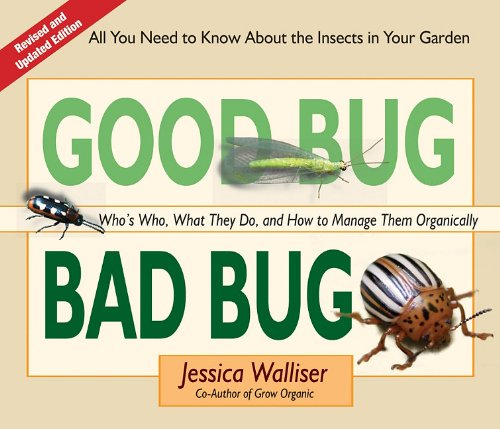 Good Bug Bad Bug Who's Who, What They Do, and How to Manage Them Organically 2nd edition cover