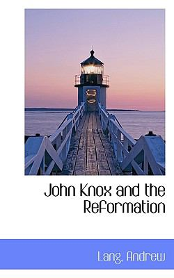 John Knox and the Reformation  N/A 9781113435590 Front Cover