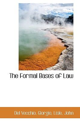 Formal Bases of Law N/A 9781113477590 Front Cover
