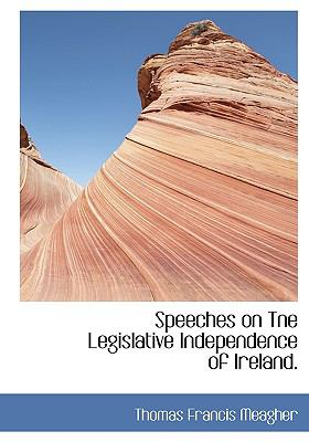 Speeches on Tne Legislative Independence of Ireland N/A edition cover