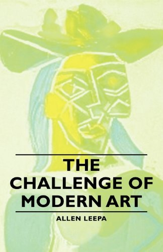 The Challenge of Modern Art:   2007 9781406757590 Front Cover