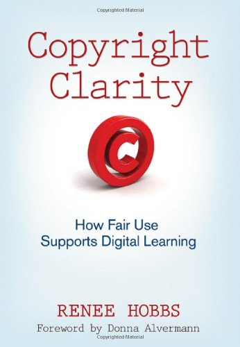 Copyright Clarity How Fair Use Supports Digital Learning  2010 edition cover