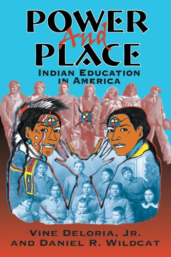 Power and Place Indian Education in America  2001 edition cover