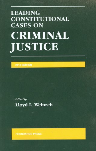 Leading Constitutional Cases on Criminal Justice 2012   2012 edition cover